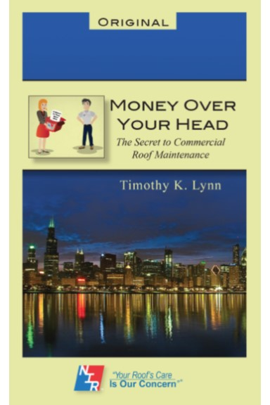 Get Your Copy of Money Over Your Head – The Secret to Commercial Roof Maintenance!